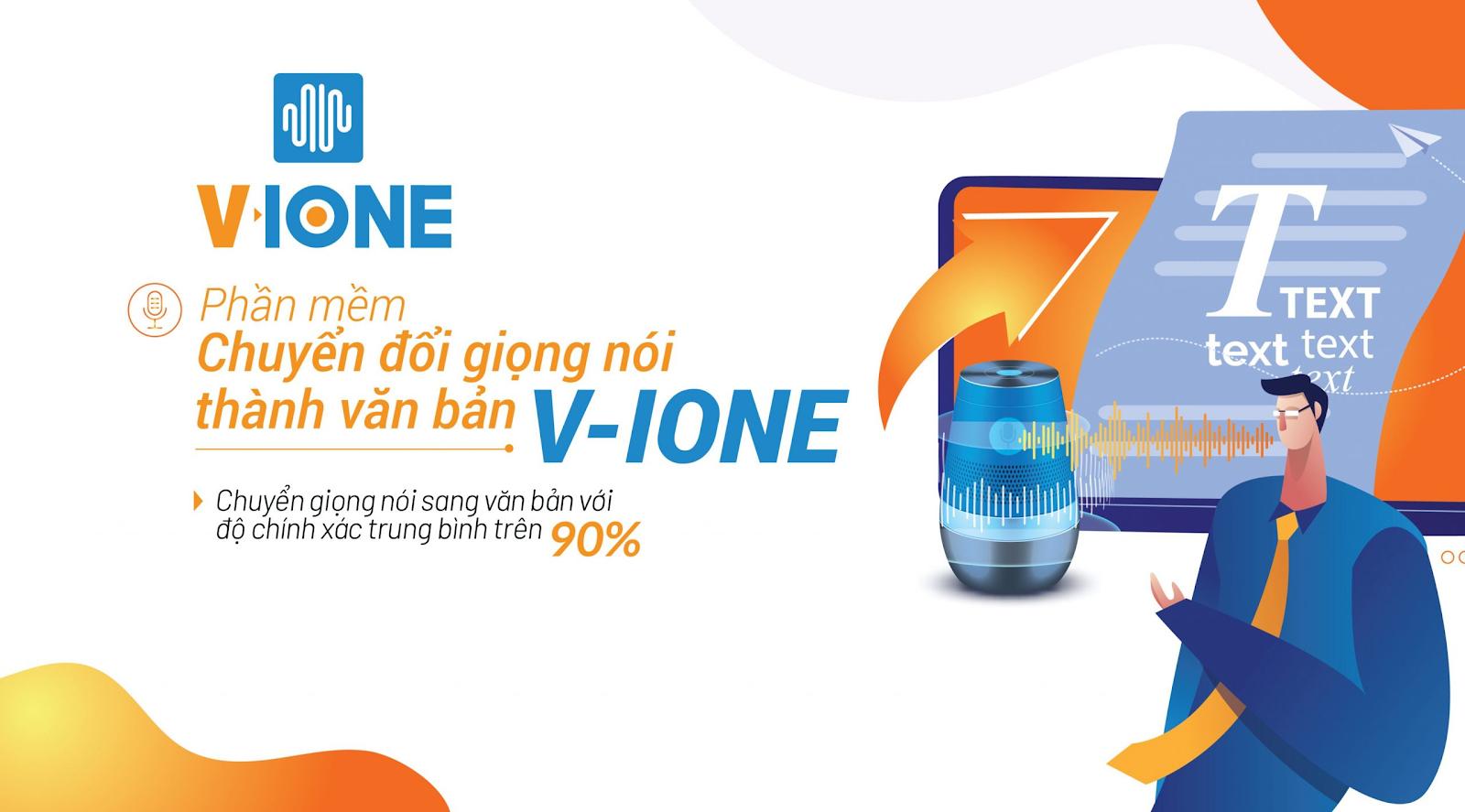 Phần mềm chuyển giọng nói sang văn bản V-IONE sở hữu nhiều tính năng ưu việt